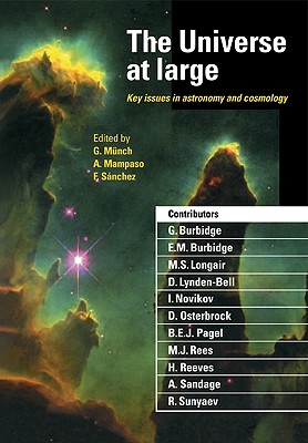 The Universe at Large : Key issues in astronomy and Cosmology, Munch, Guido; Mampaso, Antonio; Sanchez, Francisco