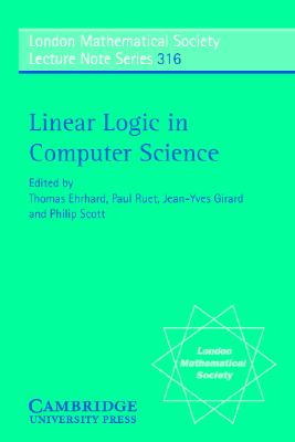 Linear Logic in Computer Science (London Mathematical Society Lecture Note Series)