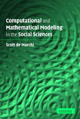 Computational and Mathematical Modeling in the Social Sciences, de Marchi, Scott