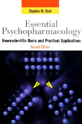 Image for Essential Psychopharmacology: Neuroscientific Basis and Practical Applications (Essential Psychopharmacology Series)