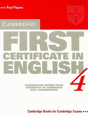 Image for Cambridge First Certificate in English 4 Student's Book  Examination Papers from the University of Cambridge Local Examinations Syndicate