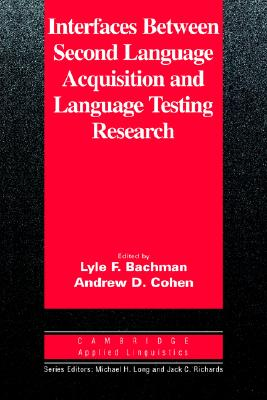 Image for Interfaces Between Second Language Acquisition and Language Testing Research