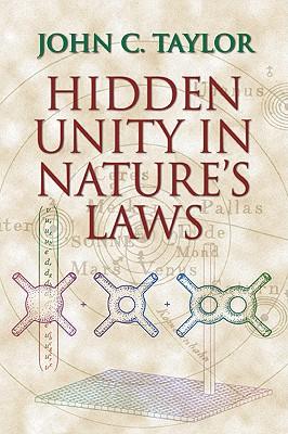 Hidden Unity in Nature's Laws, Taylor, John C.