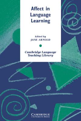 Affect in Language Learning (Cambridge Language Teaching Library)