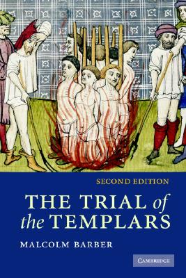 The Trial of the Templars, Malcolm Barber