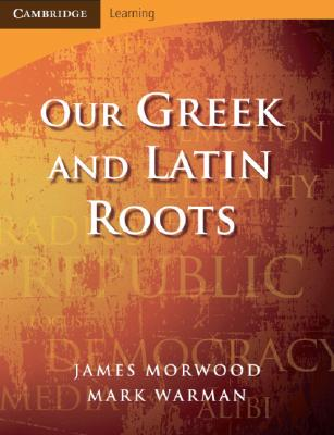 Image for Our Greek and Latin Roots (Cambridge Latin Texts)