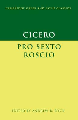 Cicero: 'Pro Sexto Roscio' (Cambridge Greek and Latin Classics)