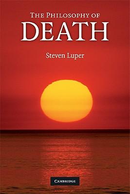 The Philosophy of Death, Luper, Steven
