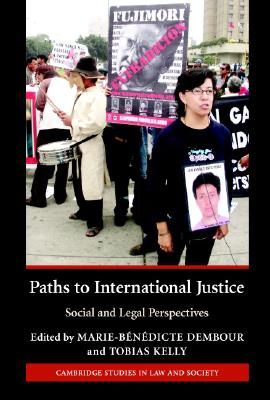 Image for Paths to International Justice: Social and Legal Perspectives (Cambridge Studies in Law and Society)