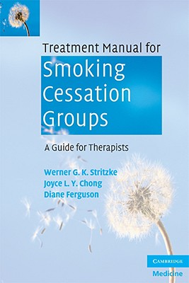 Treatment Manual for Smoking Cessation Groups: A Guide for Therapists, Stritzke, Werner G. K.; Chong, Joyce L. Y.; Ferguson, Diane
