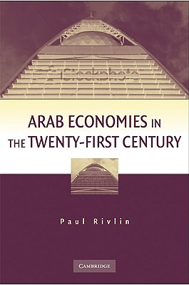 Arab Economies in the Twenty-First Century, Rivlin, Paul