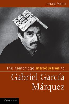 Image for The Cambridge Introduction to Gabriel Garcia Marquez (Cambridge Introductions to Literature)