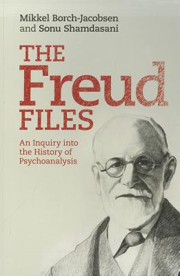 Image for The Freud Files: An Inquiry into the History of Psychoanalysis