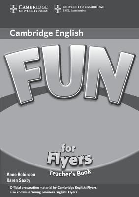 Fun for Flyers Teacher's Book 2nd Edition, Robinson, Anne,  Saxby, Karen