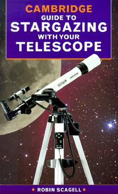 Image for The Cambridge Guide to Stargazing with your Telescope