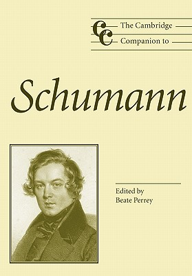 Image for The Cambridge Companion to Schumann (Cambridge Companions to Music)