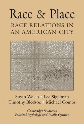 Image for Race and Place: Race Relations in an American City (Cambridge Studies in Public Opinion and Political Psychology)