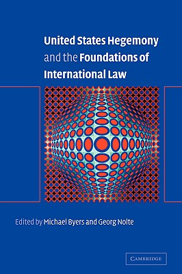 Image for United States Hegemony and the Foundations of International Law