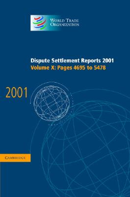 Image for Dispute Settlement Reports 2001: Volume 10, Pages 4695-5478 (World Trade Organization Dispute Settlement Reports)