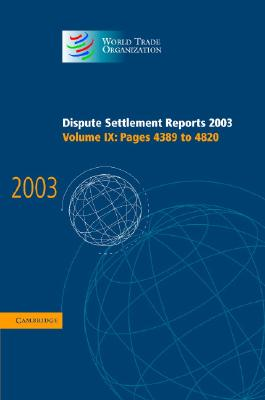 Image for Dispute Settlement Reports 2003 (World Trade Organization Dispute Settlement Reports) (Volume 9)