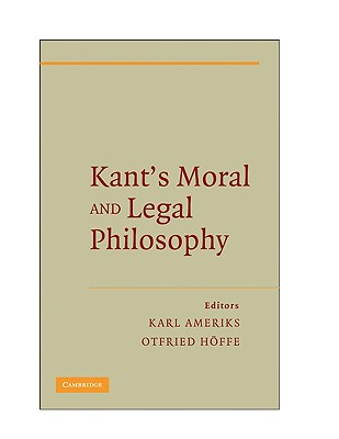 Kant's Moral and Legal Philosophy (The German Philosophical Tradition), H�ffe, Otfried