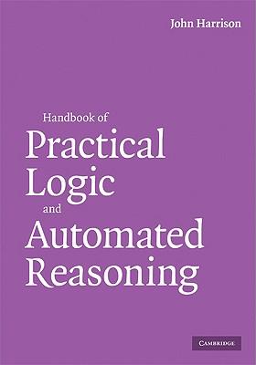Handbook of Practical Logic and Automated Reasoning, Harrison, John