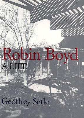 Image for Robin Boyd: A Life