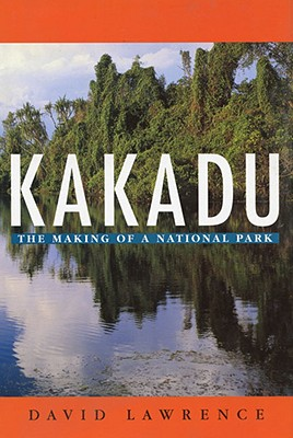 Image for Kakadu: The Making of a National Park