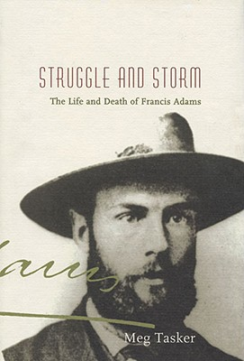 Image for Struggle and Storm: The Life and Death of Francis Adams