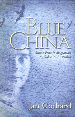 Image for Blue China: Single Female Migration to Colonial Australia