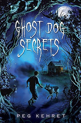 Ghost Dog Secrets, Peg Kehret