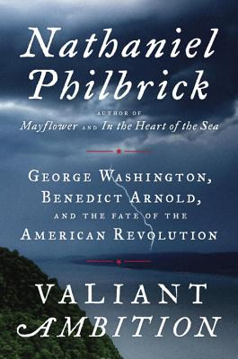 Image for Valiant Ambition: George Washington, Benedict Arnold, and the Fate of the American Revolution   **SIGNED 1st Edition /1st Printing **