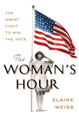 Image for The Woman's Hour: The Great Fight to Win the Vote