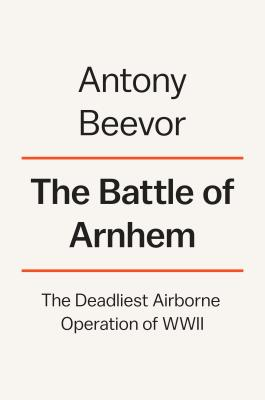 Image for The Battle of Arnhem: The Deadliest Airborne Operation of World War II