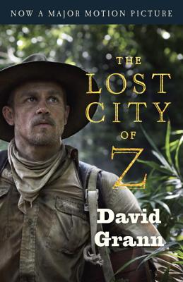 Image for The Lost City Of Z (movie Tie-in): A Tale Of Deadly Obsession In The Amazon (vintage Departures)