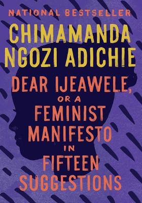 Image for Dear Ijeawele, or A Feminist Manifesto in Fifteen Suggestions