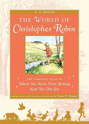 Image for The World of Christopher Robin: The Complete When We Were Very Young and Now We Are Six (Winnie-the-Pooh)