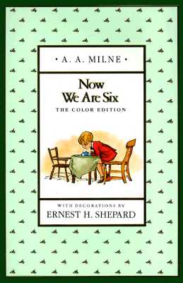 Now We Are Six (Full-Color Gift Edition), Milne, A. A.