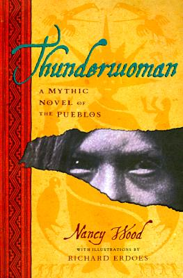 Image for Thunderwoman: a Mythic Novel of the Pueblos