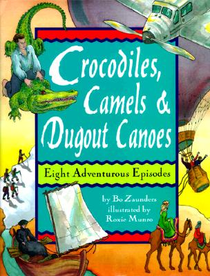 Image for Crocodiles, Camels, And Dugout Canoes: Eight Adventurous Episodes