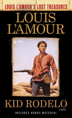 Image for Kid Rodelo (Louis L'Amour's Lost Treasures): A Novel
