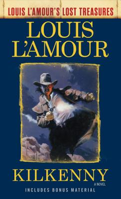 Image for Kilkenny (Louis L'Amour's Lost Treasures): A Novel