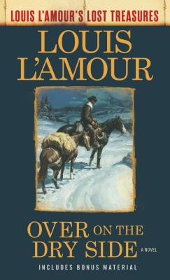 Image for Over on the Dry Side (Louis L'Amour's Lost Treasures): A Novel