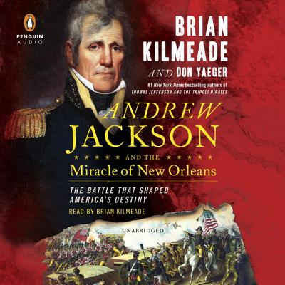 Image for Andrew Jackson and the Miracle of New Orleans: The Underdog Army That Defeated an Empire