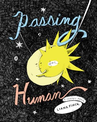 Image for Passing for Human: A Graphic Memoir