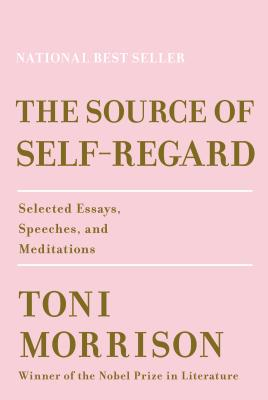 Image for SOURCE OF SELF-REGARD: SELECTED ESSAYS, SPEECHES, AND MEDITATIONS