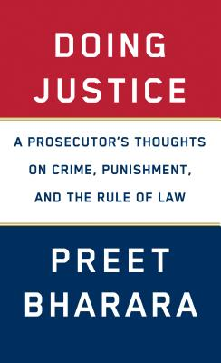 Image for Doing Justice: A Prosecutor's Thoughts on Crime, Punishment, and the Rule of Law