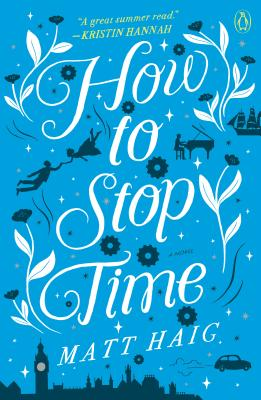 Image for How to Stop Time: A Novel