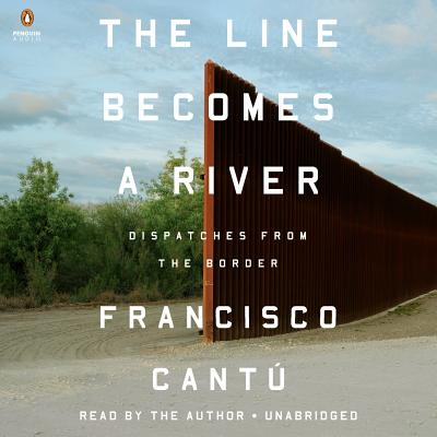 Image for The Line Becomes a River: Dispatches from the Border