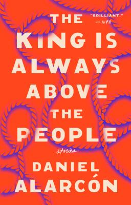 Image for The King Is Always Above the People: Stories